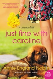 Just Fine with Caroline - A Cold River Novel ebook by Annie England Noblin