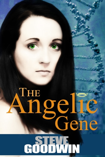 The Angelic Gene ebook by Steve Goodwin