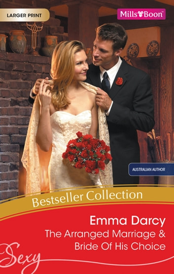 Emma Darcy Bestseller Collection 201110/The Arranged Marriage/Bride Of His Choice ebook by Emma Darcy