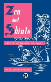 Zen and Shinto - A History of Japanese Philosophy ebook by Dr. Chikao Fujisawa