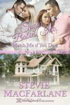 Match Me if You Dare, Sugar Babies, Inc. Book Two ebook by Stevie MacFarlane
