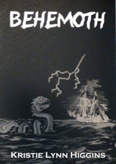 Behemoth- A Sea Monster Horror ebook by Kristie Lynn Higgins