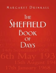 Sheffield Book of Days ebook by Margaret Drinkall