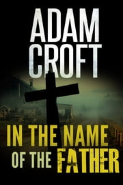In the Name of the Father ebook by Adam Croft