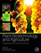 Plant Biotechnology and Agriculture ebook by Arie Altman,Paul Michael Hasegawa