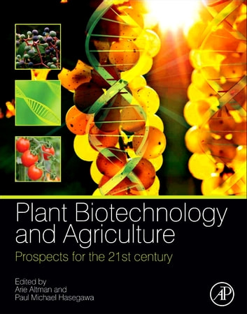 Plant Biotechnology and Agriculture - Prospects for the 21st Century ebook by