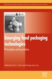 Emerging Food Packaging Technologies - Principles and Practice ebook by Kit L Yam,Dong Sun Lee