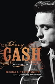 Johnny Cash - The Biography ebook by Michael Streissguth