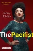 The Pacifist ebook by Jenny Holiday