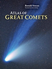 Atlas of Great Comets ebook by Ronald Stoyan,Storm Dunlop