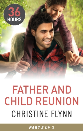 Father and Child Reunion Part 2 ebook by Christine Flynn
