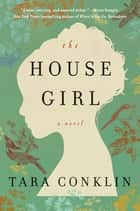 The House Girl ebook by Tara Conklin