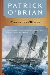 Blue at the Mizzen (Vol. Book 20) (Aubrey/Maturin Novels) ebook by Patrick O'Brian