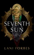 The Seventh Sun ebook by