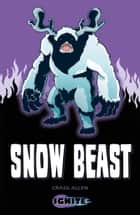 Snow Beast ebook by Craig Allen, Mark Penman
