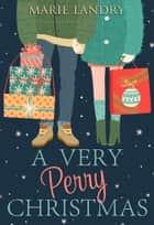 A Very Perry Christmas ebook by Marie Landry