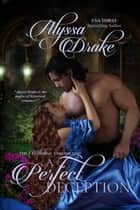 A Perfect Deception - Wiltshire Chronicles, #3 ebook by Alyssa Drake
