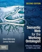 Semantic Web for the Working Ontologist ebook by Dean Allemang,James Hendler
