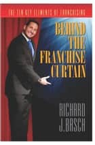 Behind the Franchise Curtain ebook by Richard Basch