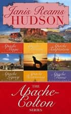 The Apache-Colton Series (Omnibus Edition) ebook by Janis Reams Hudson