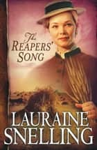 Reapers' Song, The (Red River of the North Book #4) ebook by Lauraine Snelling