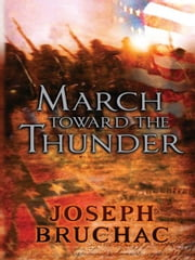 March Toward the Thunder ebook by Joseph Bruchac