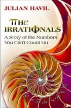 The Irrationals ebook by Julian Havil