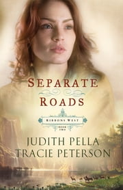 Separate Roads (Ribbons West Book #2) ebook by Judith Pella,Tracie Peterson