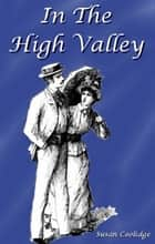 In the High Valley ebook by Susan Coolidge,Jessie Mcdermot (Illustrator)