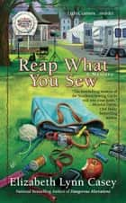 Reap What You Sew ebook by Elizabeth Lynn Casey