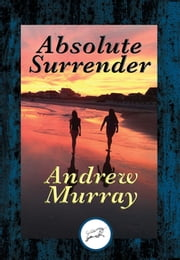 Absolute Surrender - With Linked Table of Contents ebook by Andrew Dr Murray