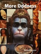 More Oddness ebook by Steve Preston
