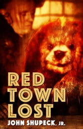 Red Town Lost ebook by John Shupeck, Jr.