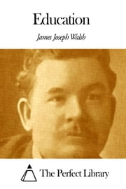Education ebook by James Joseph Walsh