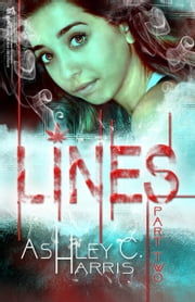 Lines, Part Two ebook by Ashley C. Harris