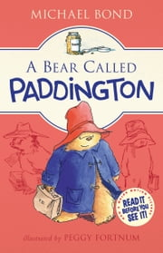 A Bear Called Paddington ebook by Michael Bond,Peggy Fortnum