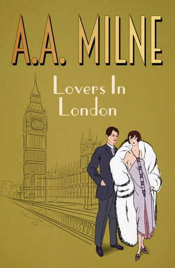 Lovers in London ebook by A. A. Milne