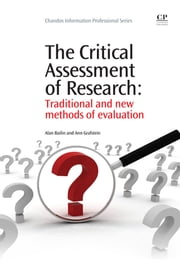 The Critical Assessment of Research - Traditional and New Methods of Evaluation ebook by Alan Bailin,Ann Grafstein