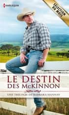 Le destin des McKinnon - Trilogie ebook by Barbara Hannay