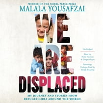 We Are Displaced - My Journey and Stories from Refugee Girls Around the World audiolibro by Malala Yousafzai, Malala Yousafzai, Neela Vaswani