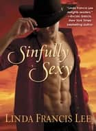 Sinfully Sexy eBook by Linda Francis Lee