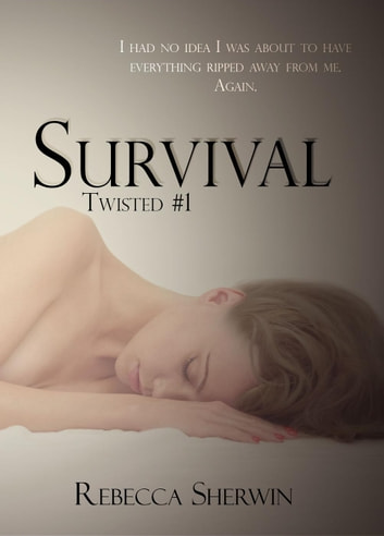 Survival - Twisted, #1 ebook by Rebecca Sherwin