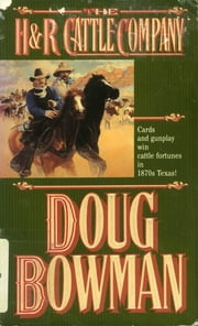 The H&R Cattle Company ebook by Doug Bowman