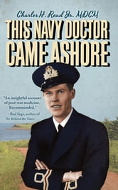 This Navy Doctor Came Ashore ebook by Charles Read