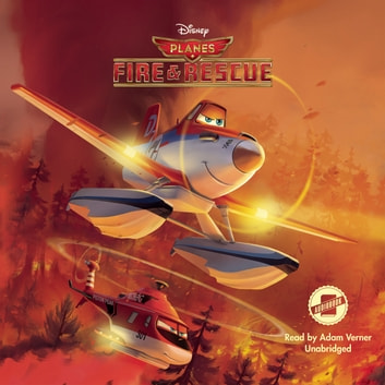 Planes: Fire & Rescue audiobook by Disney Press,Disney Press,Suzanne Francis