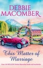 This Matter Of Marriage (Mills & Boon M&B) ebook by Debbie Macomber