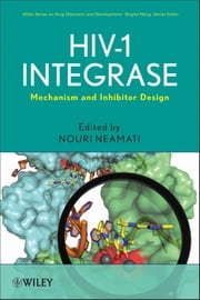 HIV-1 Integrase - Mechanism and Inhibitor Design ebook by Nouri Neamati,Binghe Wang
