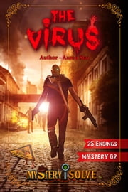 The Virus - Choose your own Adventure - Mystery i Solve, #1 ebook by Aaron Stez