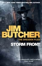 Storm Front - The Dresden Files, Book One ebook by Jim Butcher