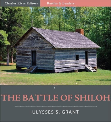 Battles and Leaders of the Civil War: The Battle of Shiloh ebook by Ulysses S. Grant